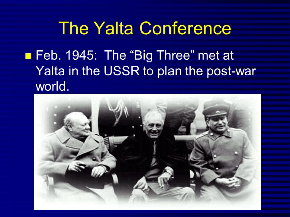 The Yalta Conference Feb.