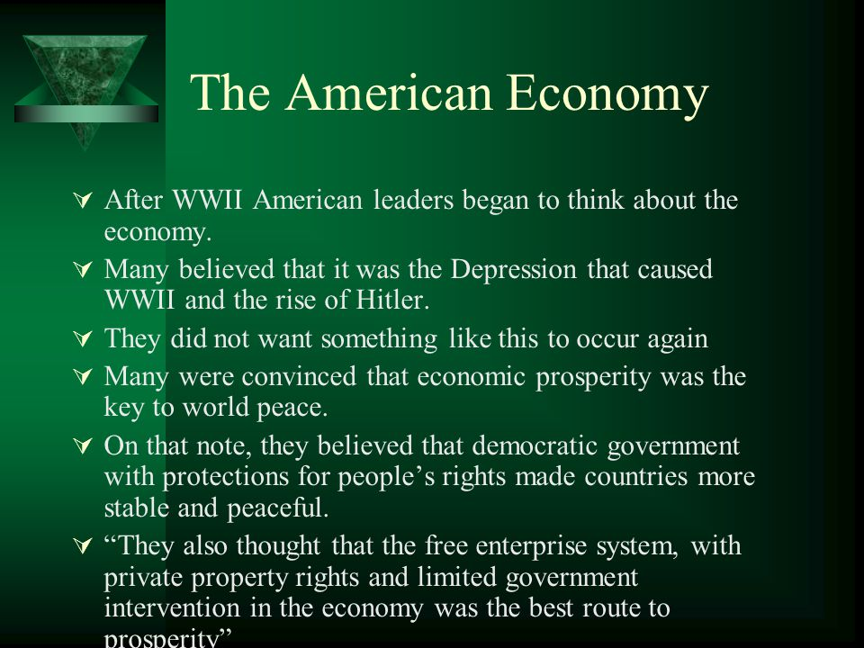 The American Economy After WWII American leaders began to think about the economy.
