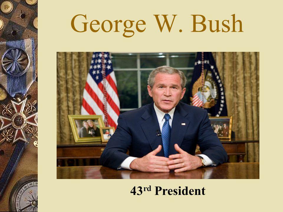 George W. Bush 43rd President