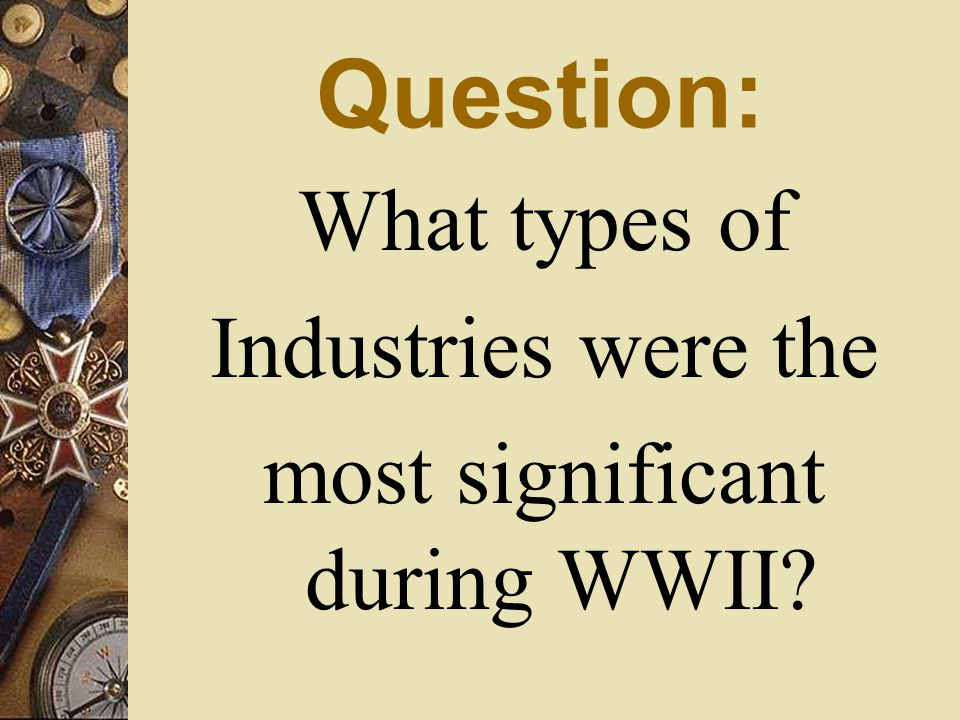 most significant during WWII