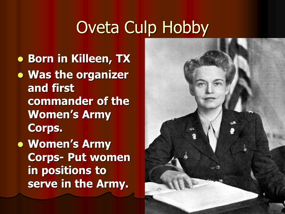 Oveta Culp Hobby Born in Killeen, TX