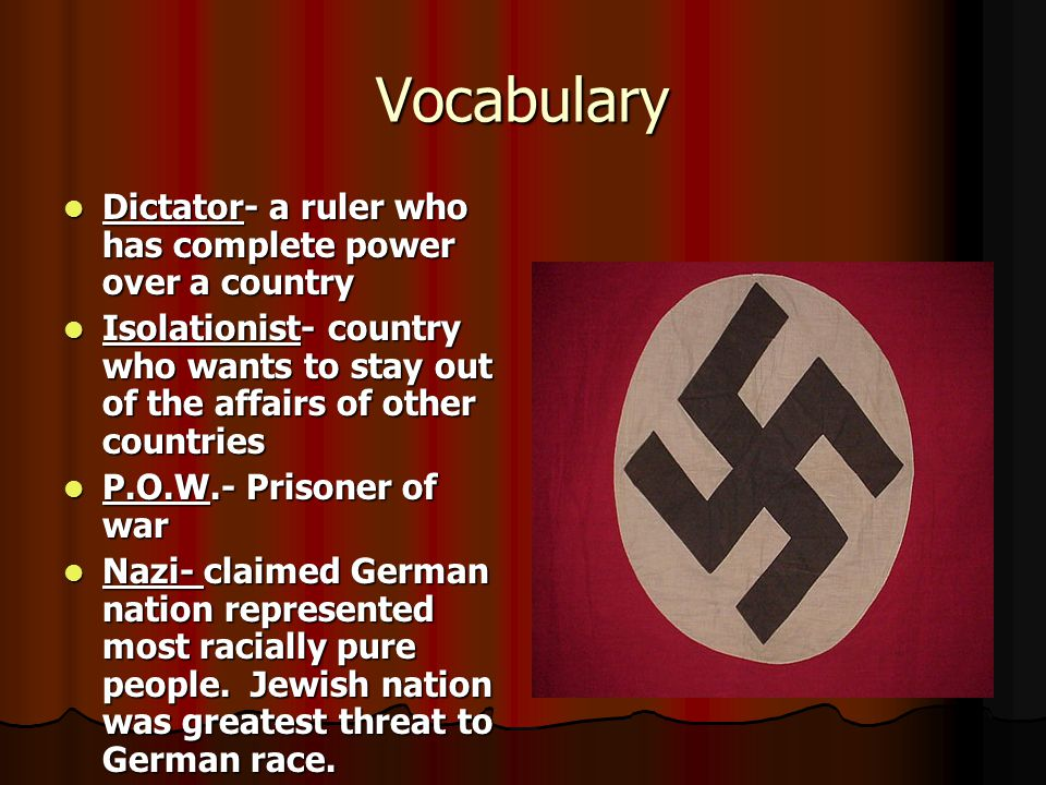 Vocabulary Dictator- a ruler who has complete power over a country