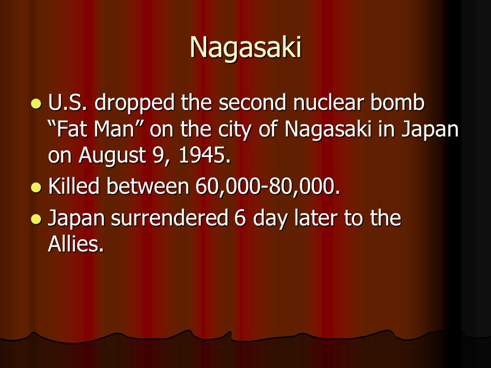 Nagasaki U.S. dropped the second nuclear bomb Fat Man on the city of Nagasaki in Japan on August 9, 1945.