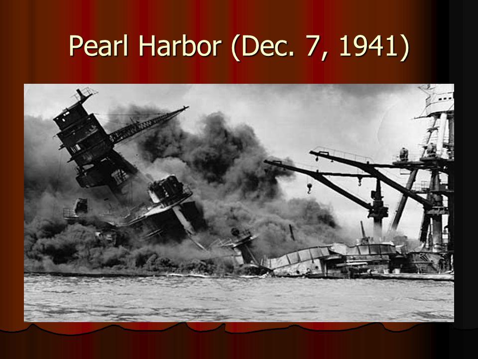 Pearl Harbor (Dec. 7, 1941)