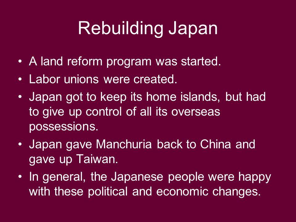 Rebuilding Japan A land reform program was started.