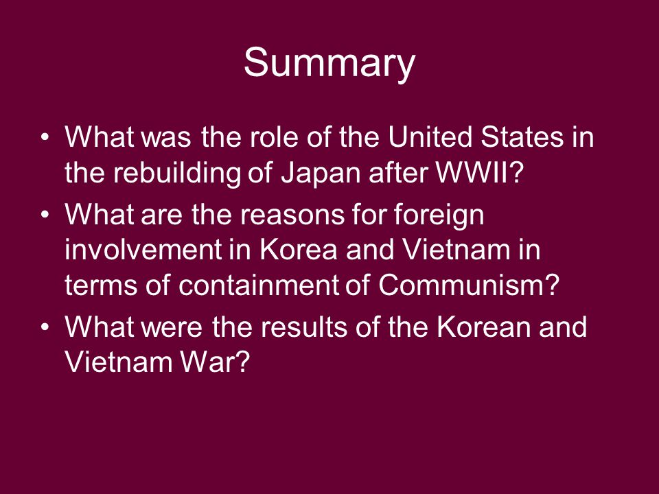 Summary What was the role of the United States in the rebuilding of Japan after WWII