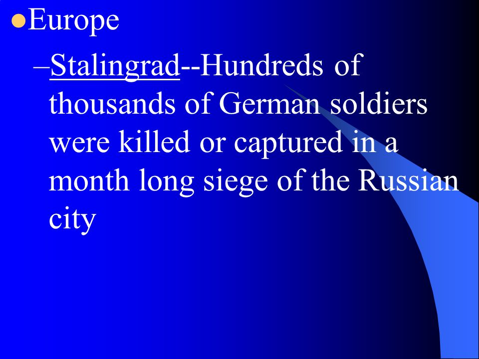 Europe Stalingrad--Hundreds of thousands of German soldiers were killed or captured in a month long siege of the Russian city.