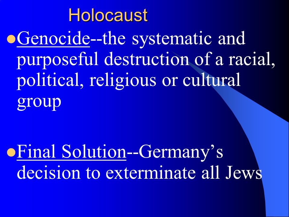 Final Solution--Germany's decision to exterminate all Jews