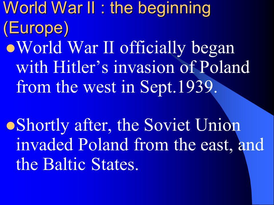 World War II : the beginning (Europe)