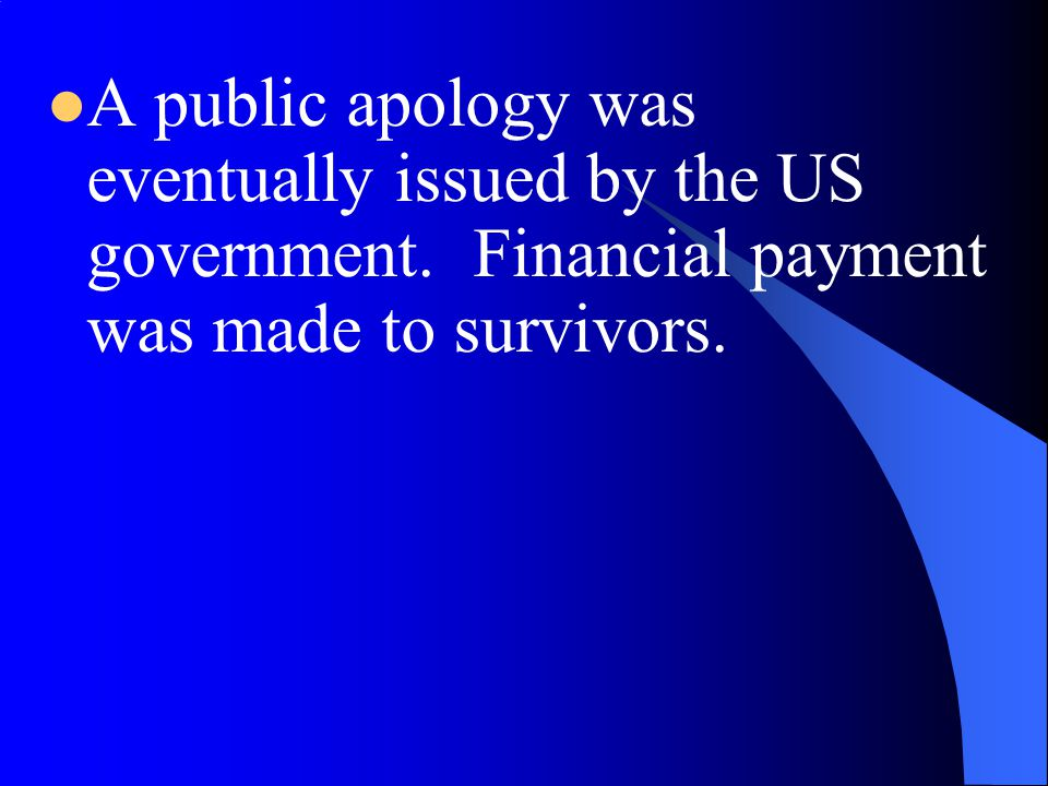 A public apology was eventually issued by the US government