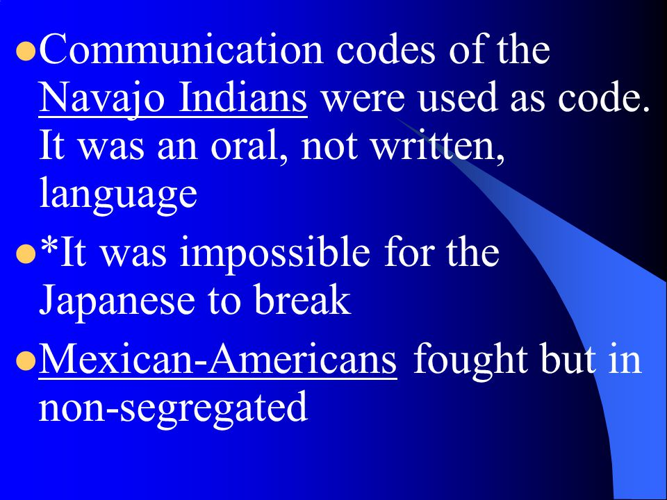Communication codes of the Navajo Indians were used as code