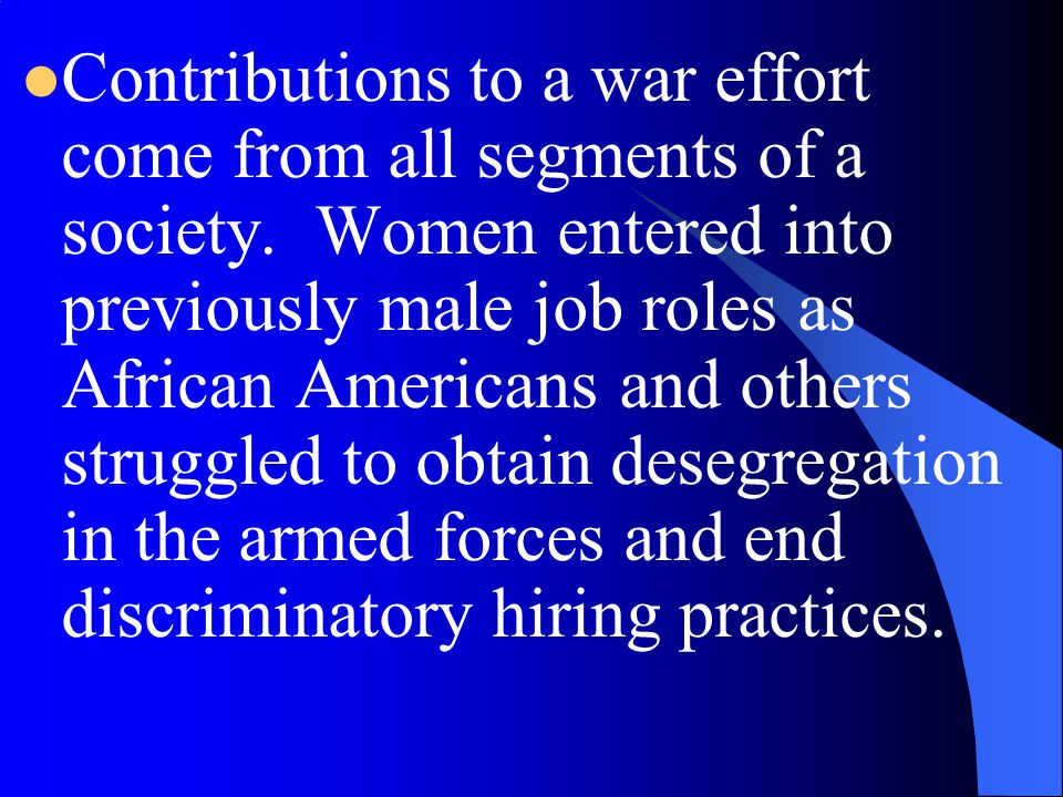 Contributions to a war effort come from all segments of a society