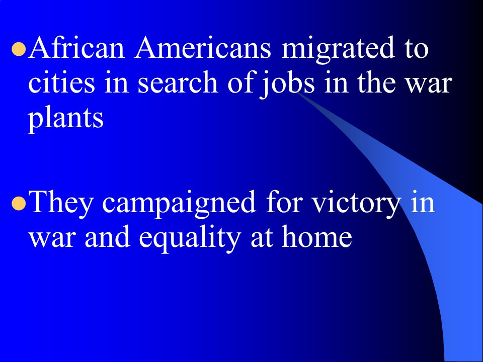 African Americans migrated to cities in search of jobs in the war plants