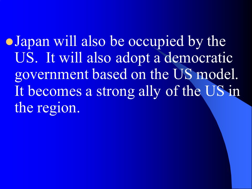 Japan will also be occupied by the US