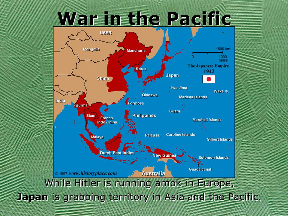 War in the Pacific While Hitler is running amok in Europe,
