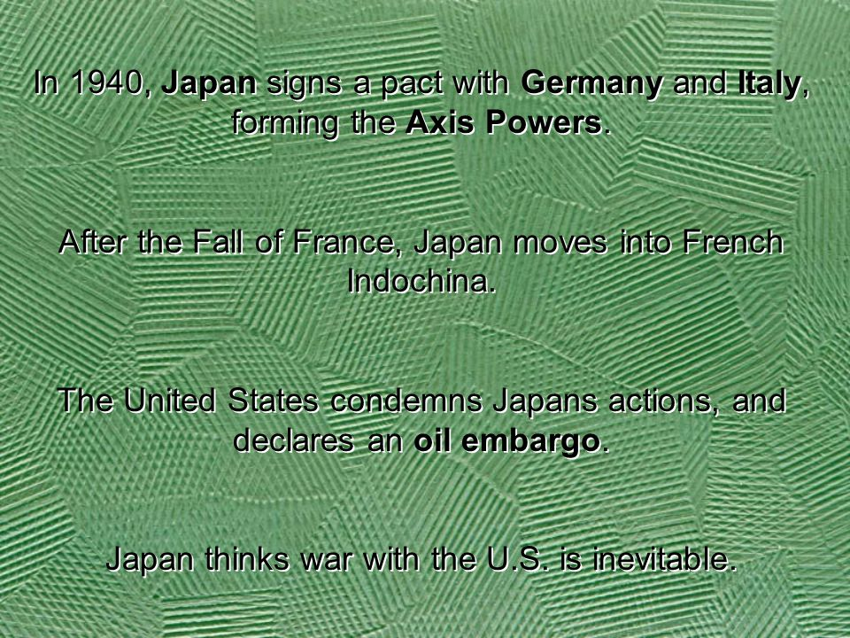 After the Fall of France, Japan moves into French Indochina.