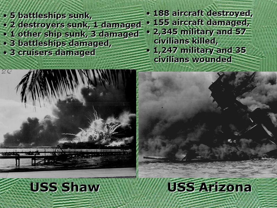 USS Shaw USS Arizona 188 aircraft destroyed, 5 battleships sunk,