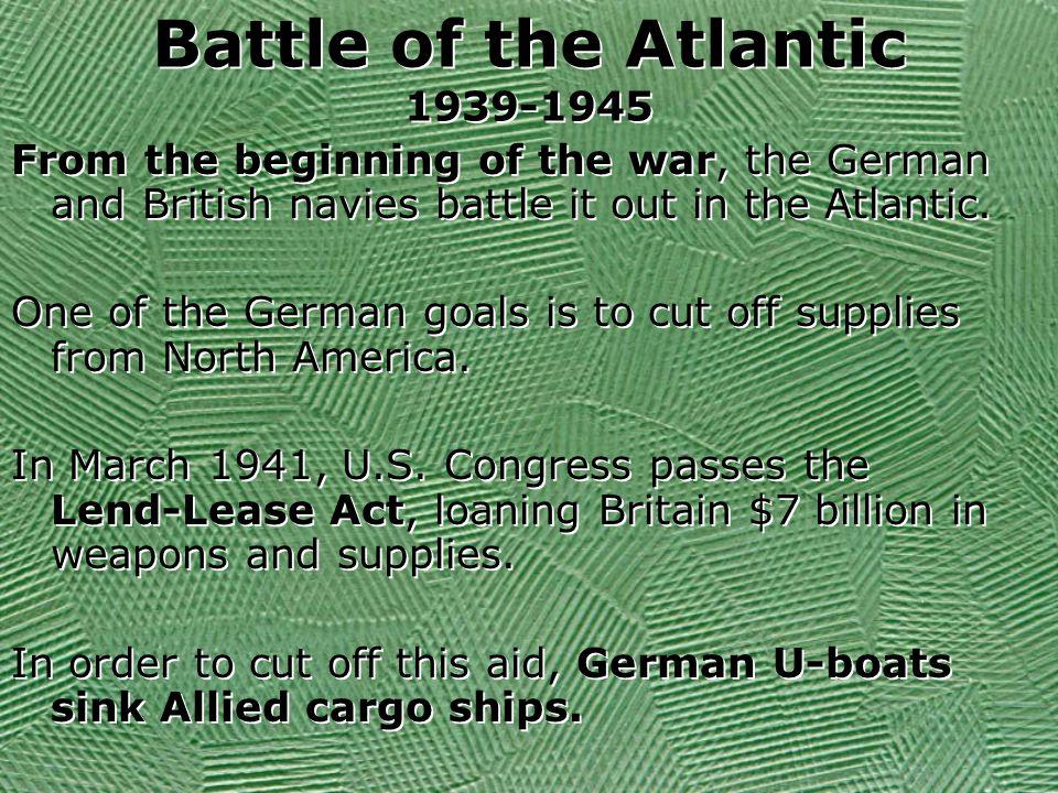 Battle of the Atlantic 1939-1945