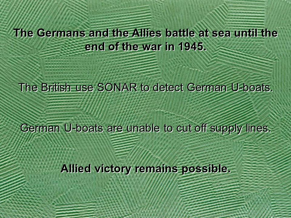 Allied victory remains possible.