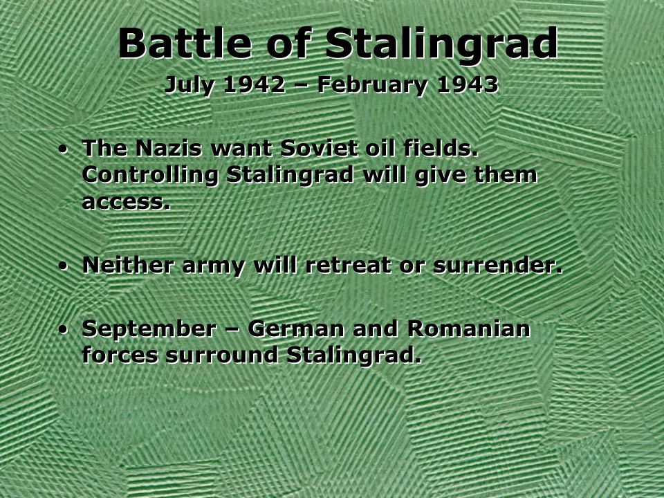 Battle of Stalingrad July 1942 – February 1943