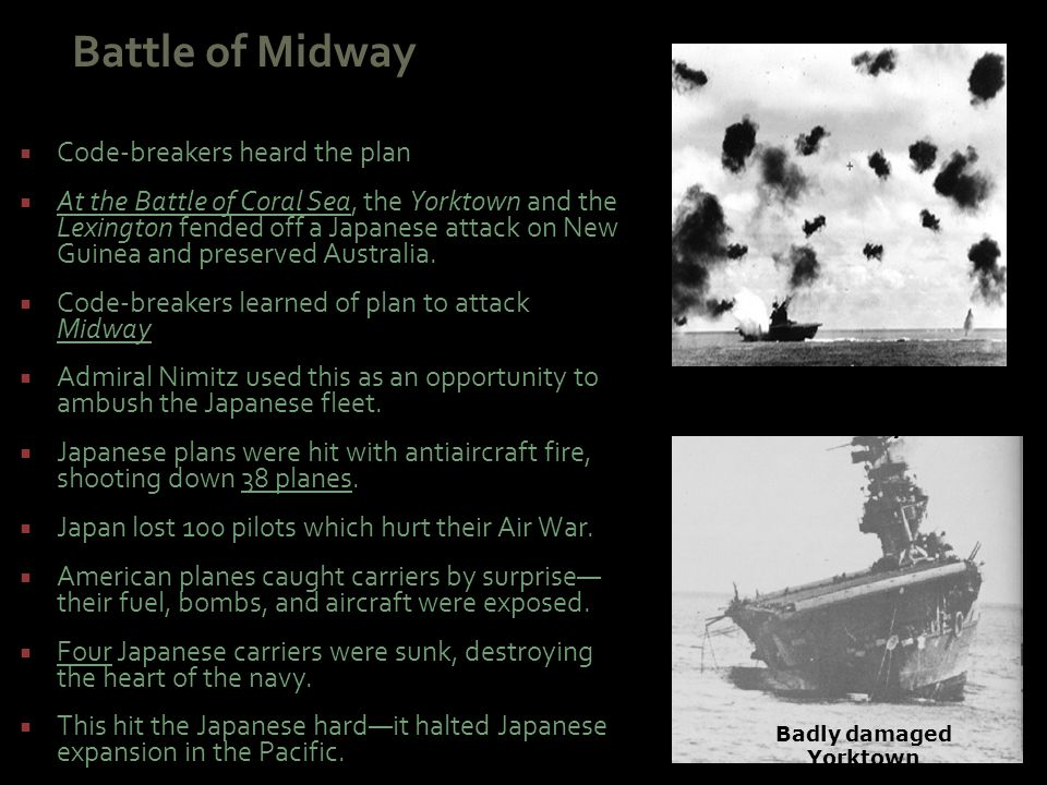 Fighting at the Battle of Midway Badly damaged Yorktown