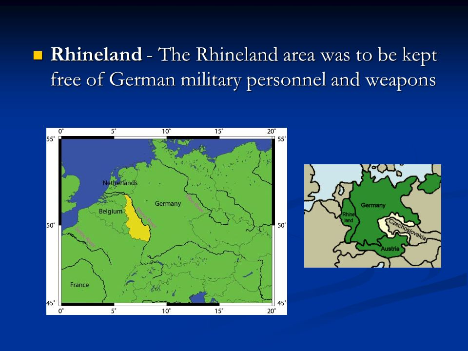Rhineland - The Rhineland area was to be kept free of German military personnel and weapons