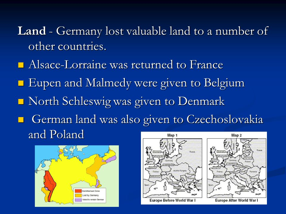 Land - Germany lost valuable land to a number of other countries.