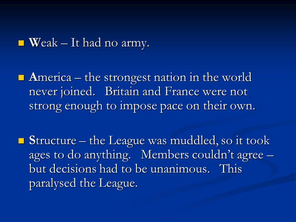 Weak – It had no army.