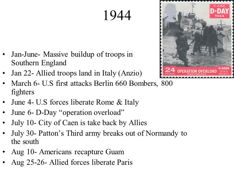 1944 Jan-June- Massive buildup of troops in Southern England