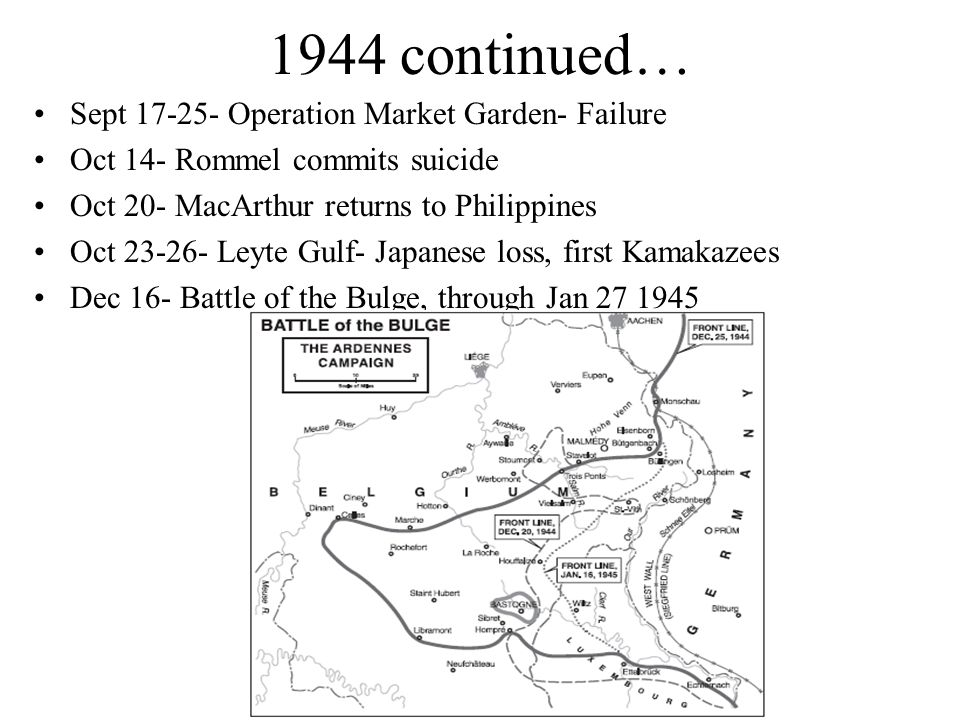 1944 continued… Sept 17-25- Operation Market Garden- Failure