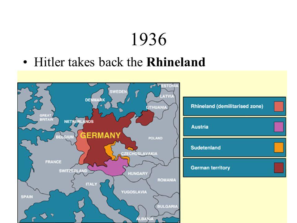 1936 Hitler takes back the Rhineland