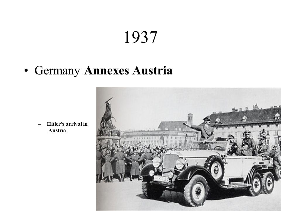 1937 Germany Annexes Austria Hitler s arrival in Austria