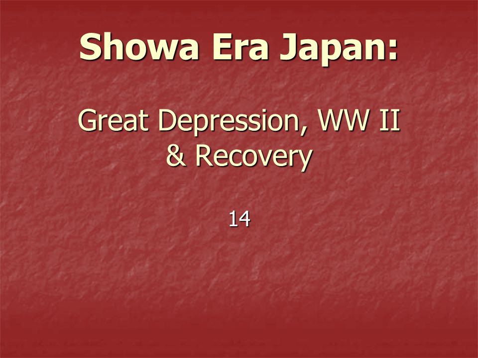 Showa Era Japan: Great Depression, WW II & Recovery