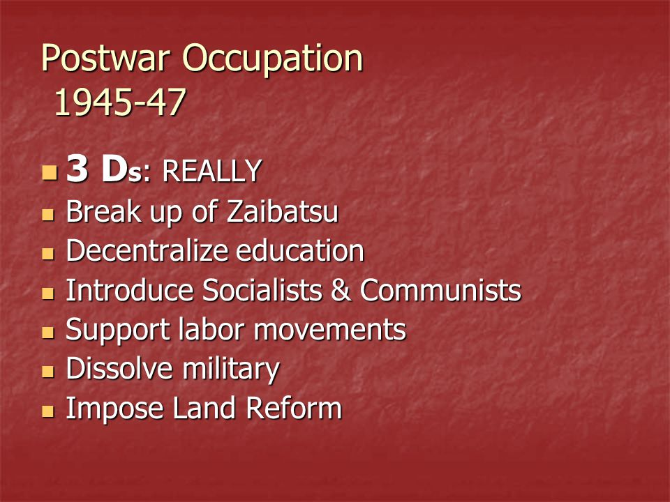 Postwar Occupation 1945-47 3 Ds: REALLY Break up of Zaibatsu