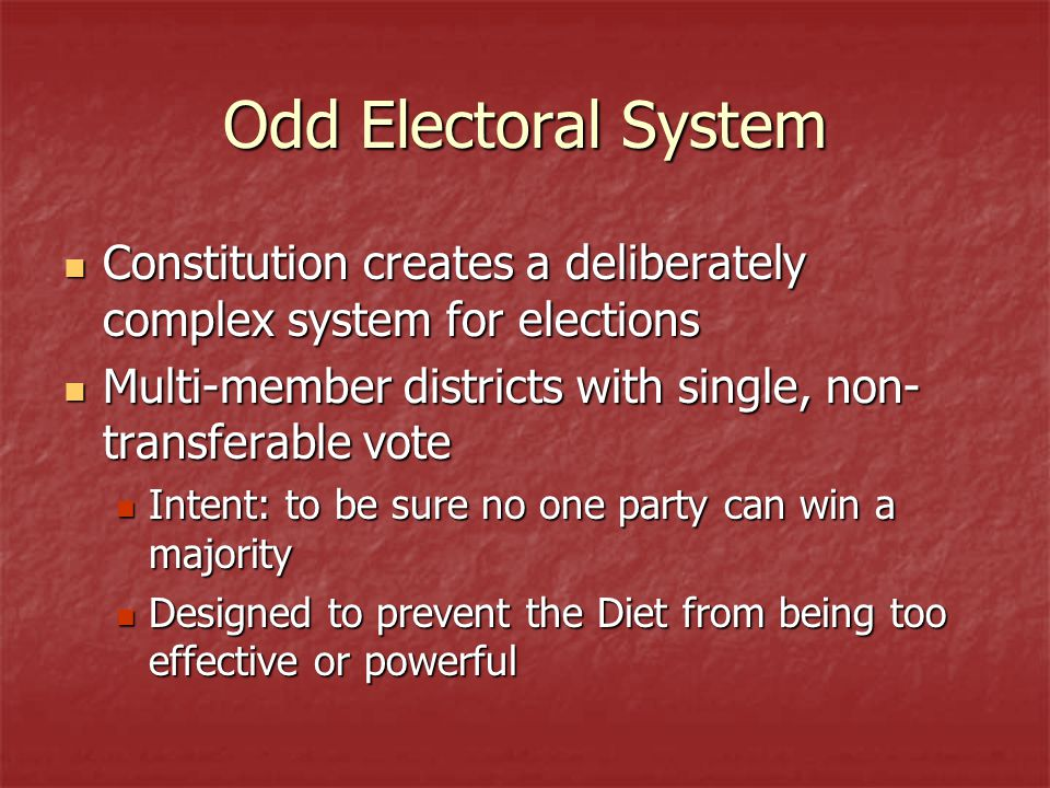 Odd Electoral System Constitution creates a deliberately complex system for elections. Multi-member districts with single, non-transferable vote.