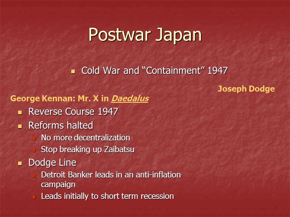 Postwar Japan Cold War and Containment 1947 Reverse Course 1947