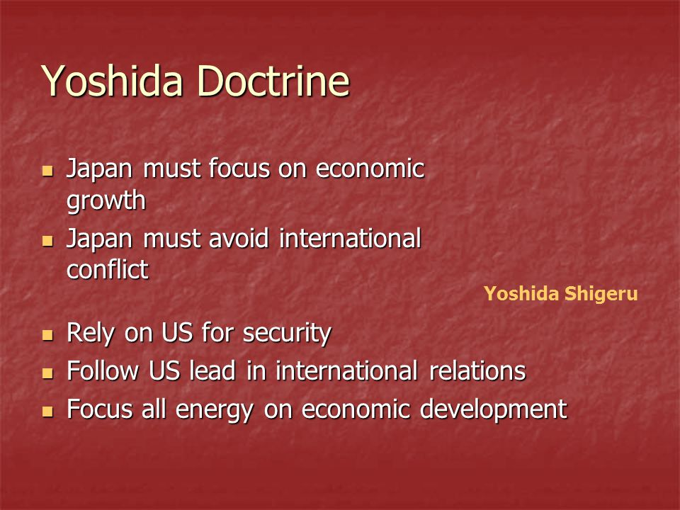 Yoshida Doctrine Japan must focus on economic growth