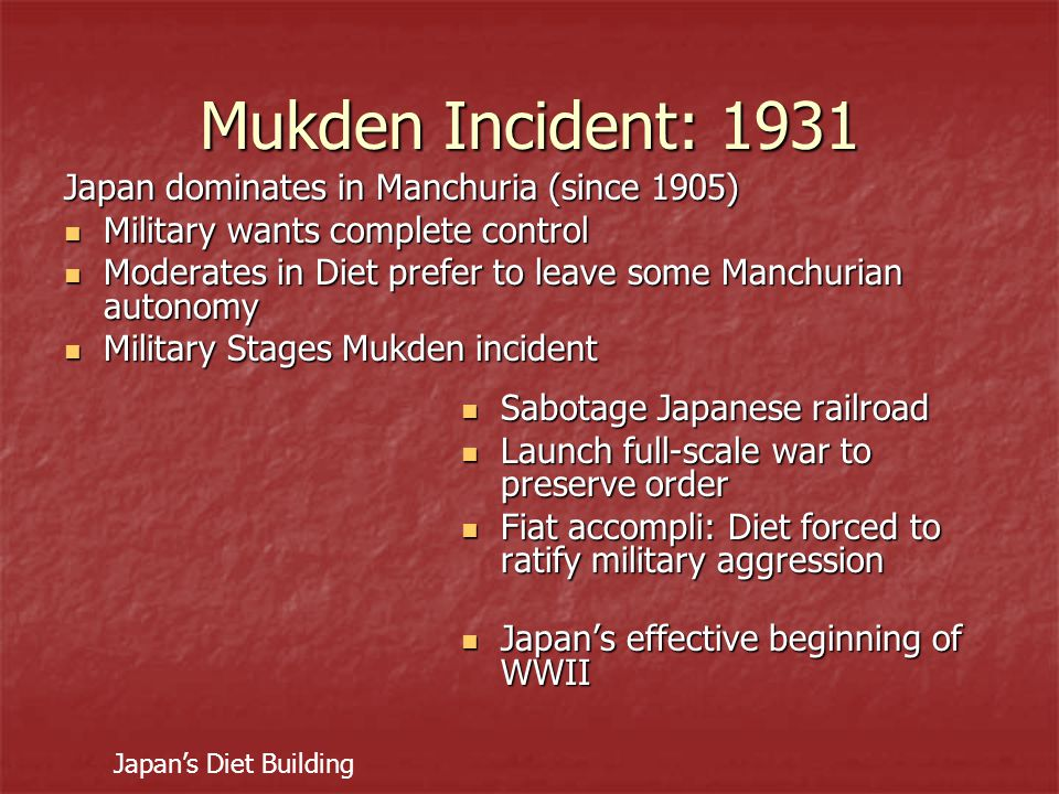 Mukden Incident: 1931 Japan dominates in Manchuria (since 1905)
