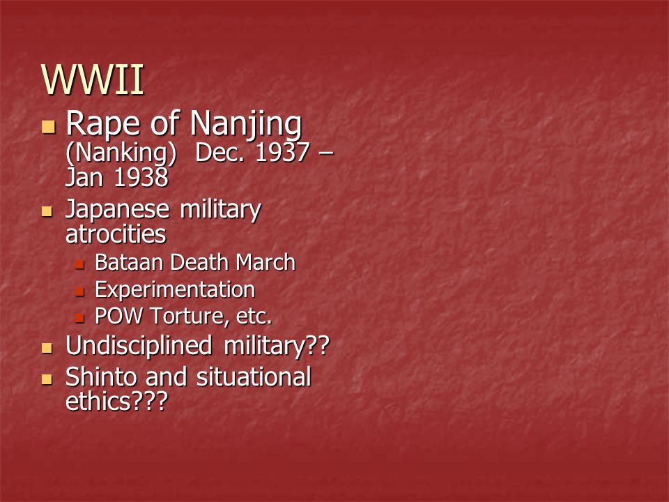 WWII Rape of Nanjing (Nanking) Dec. 1937 – Jan 1938