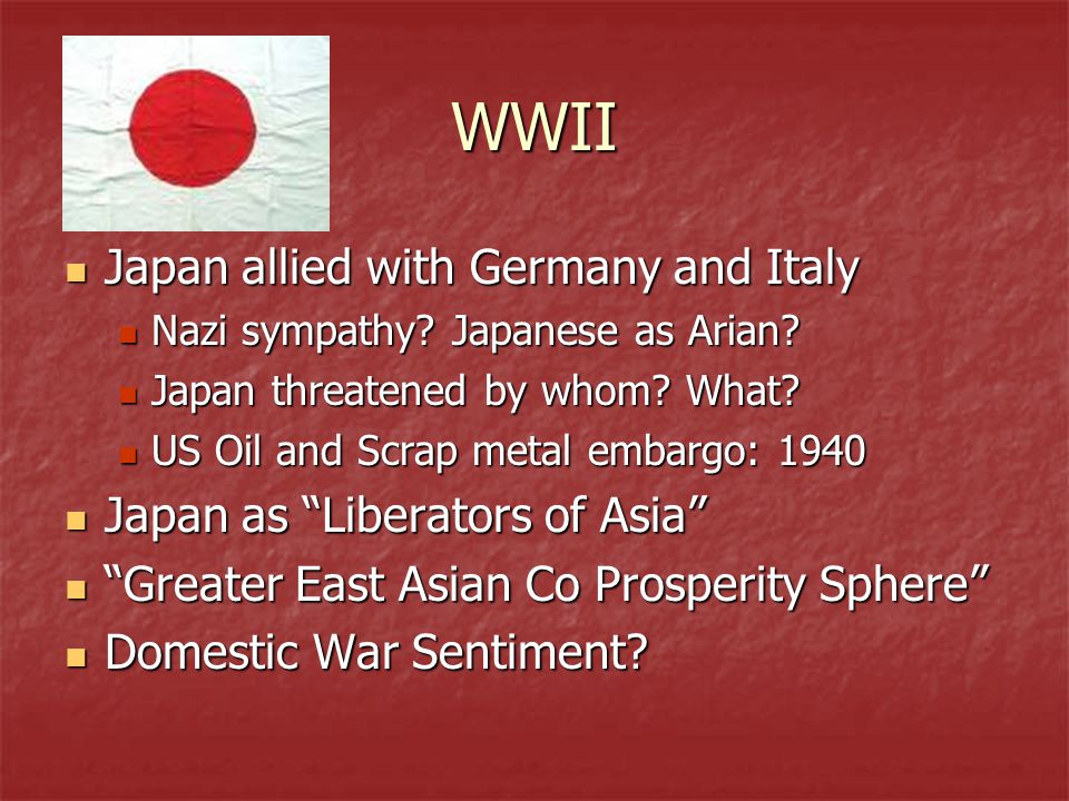 WWII Japan allied with Germany and Italy Japan as Liberators of Asia