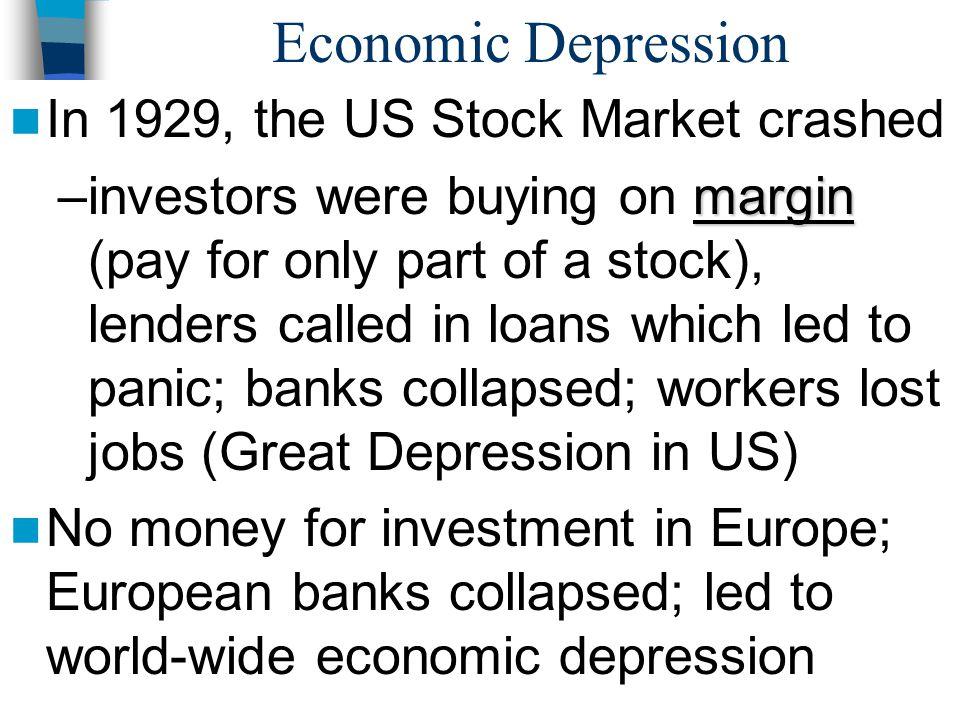 Economic Depression In 1929, the US Stock Market crashed