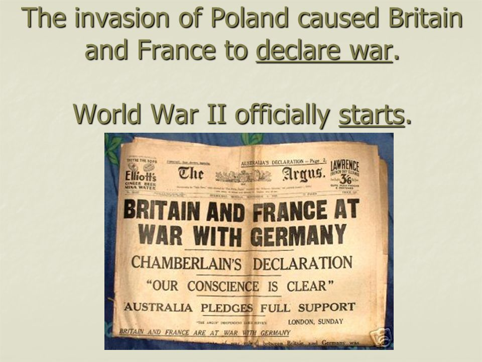 The invasion of Poland caused Britain and France to declare war