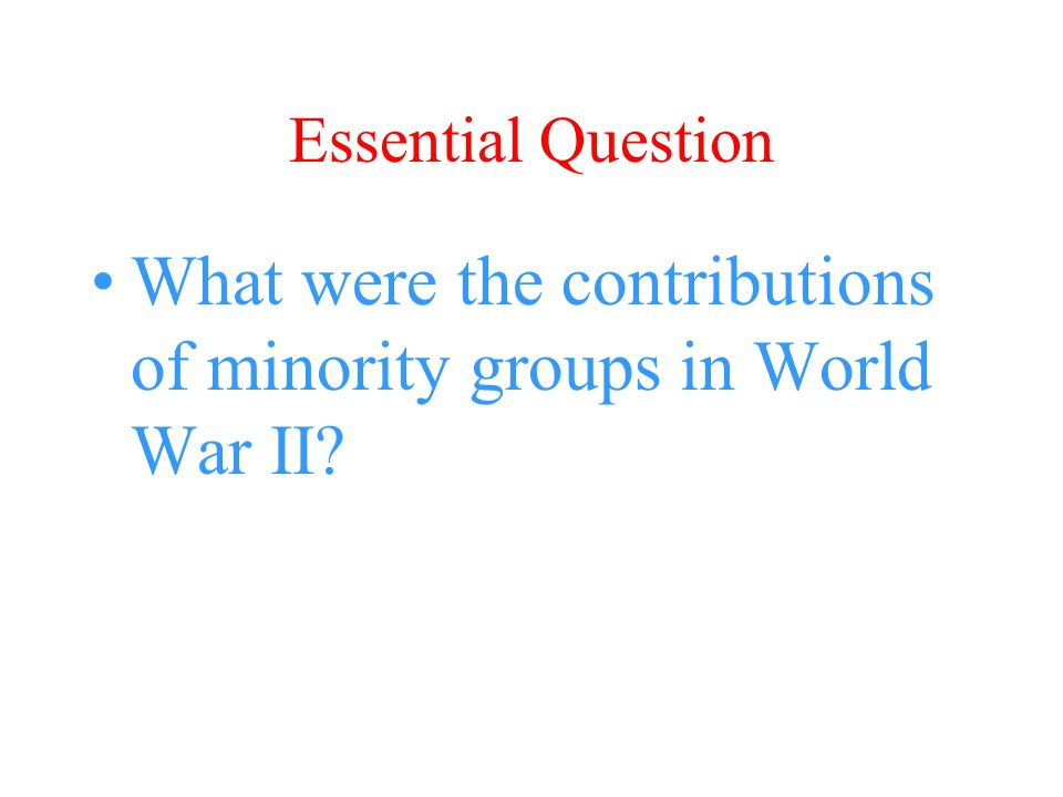 What were the contributions of minority groups in World War II