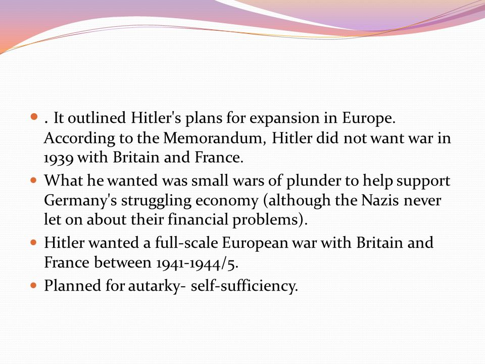 It outlined Hitler s plans for expansion in Europe