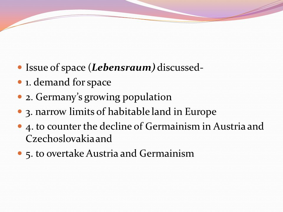 Issue of space (Lebensraum) discussed-