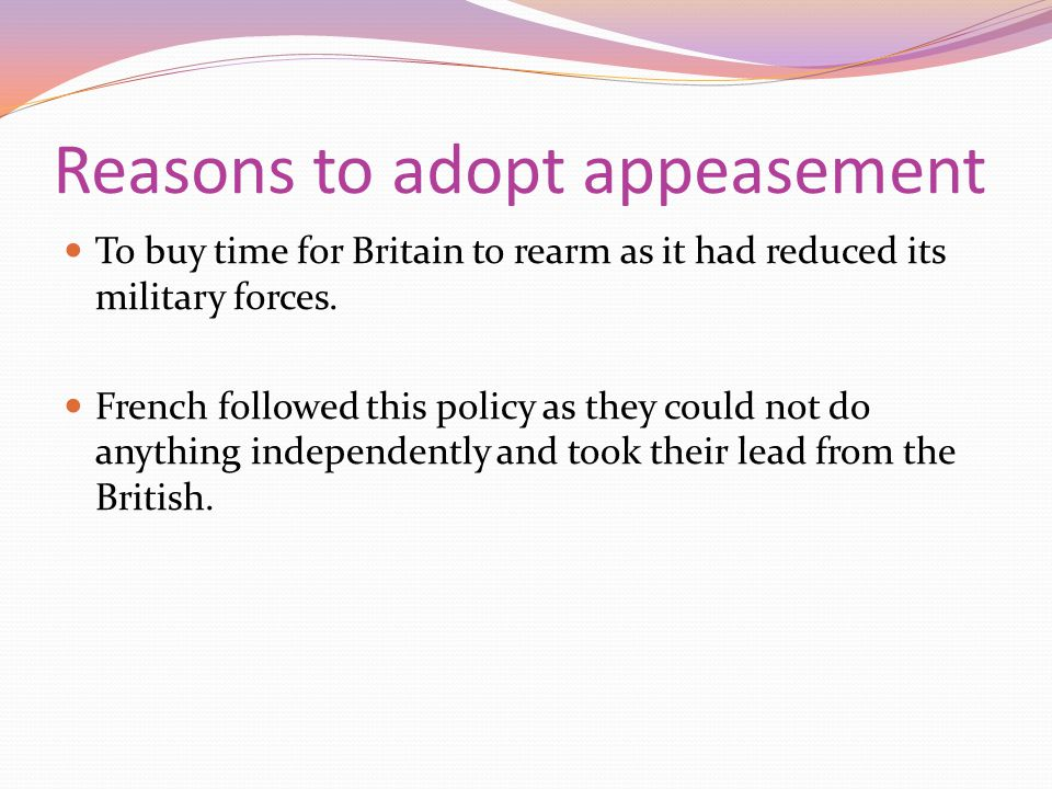 Reasons to adopt appeasement