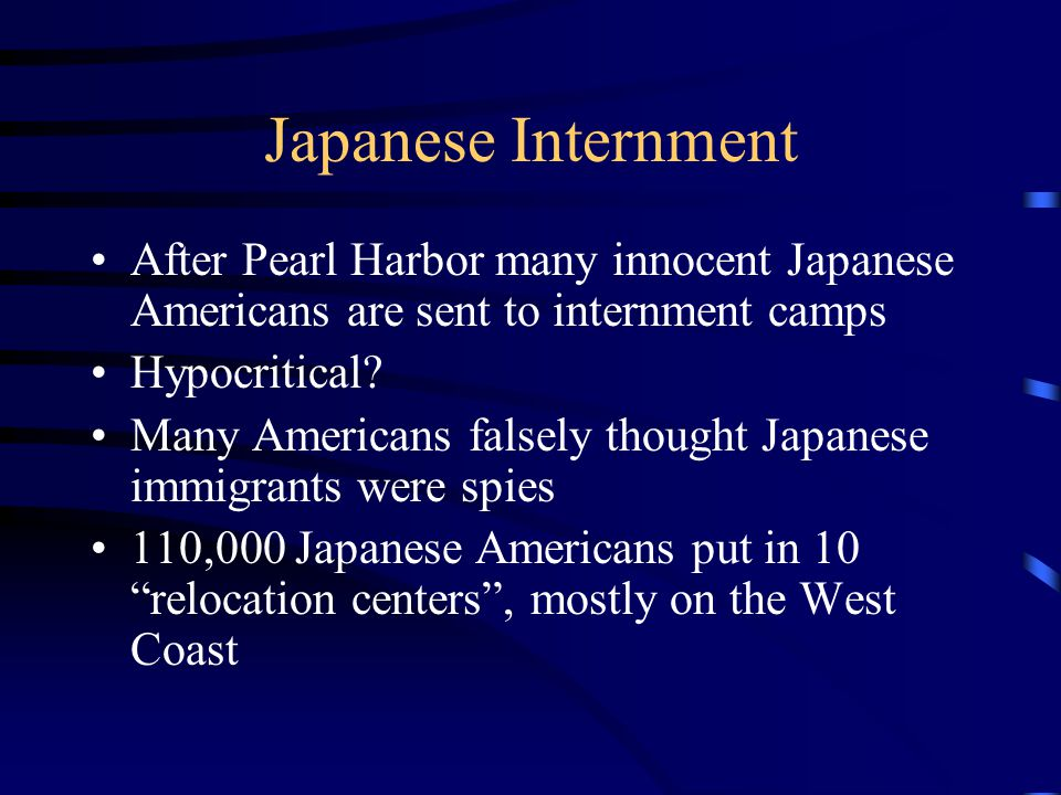 Japanese Internment After Pearl Harbor many innocent Japanese Americans are sent to internment camps.
