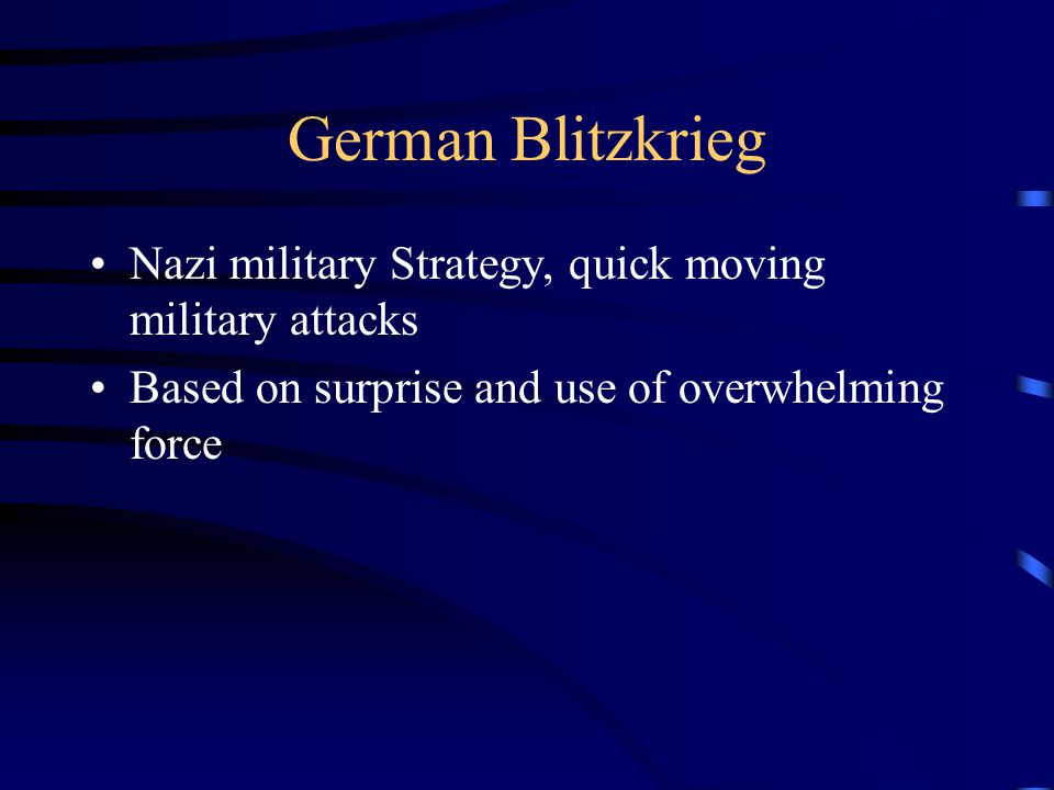 German Blitzkrieg Nazi military Strategy, quick moving military attacks.