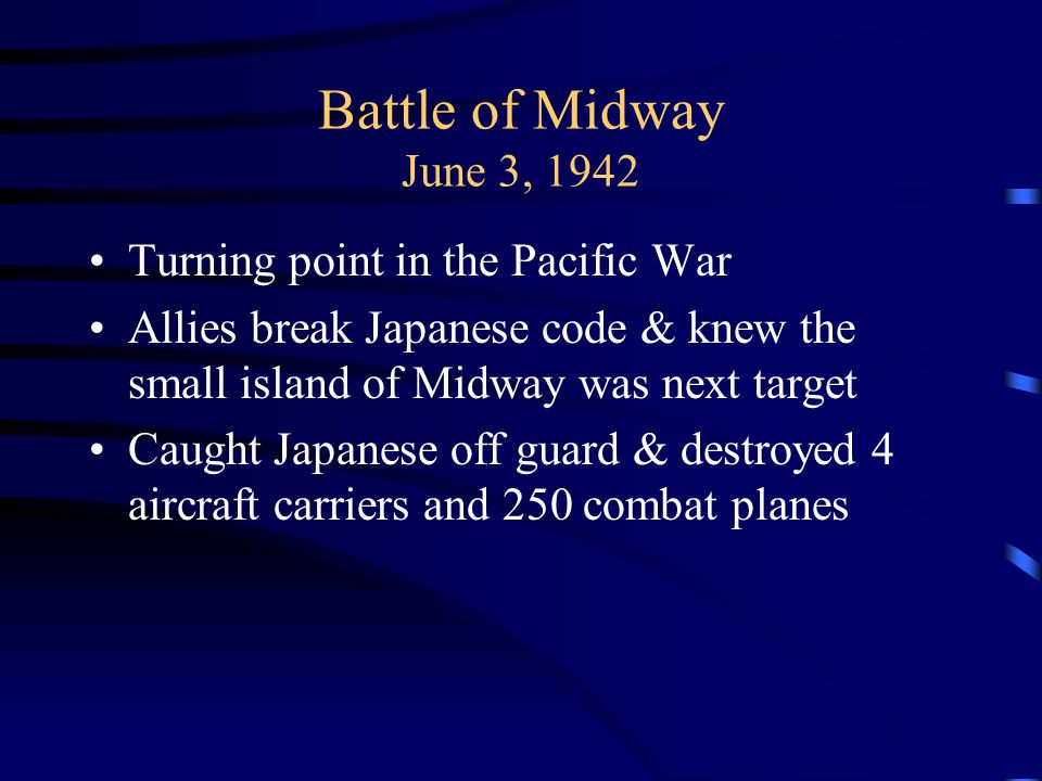 Battle of Midway June 3, 1942 Turning point in the Pacific War