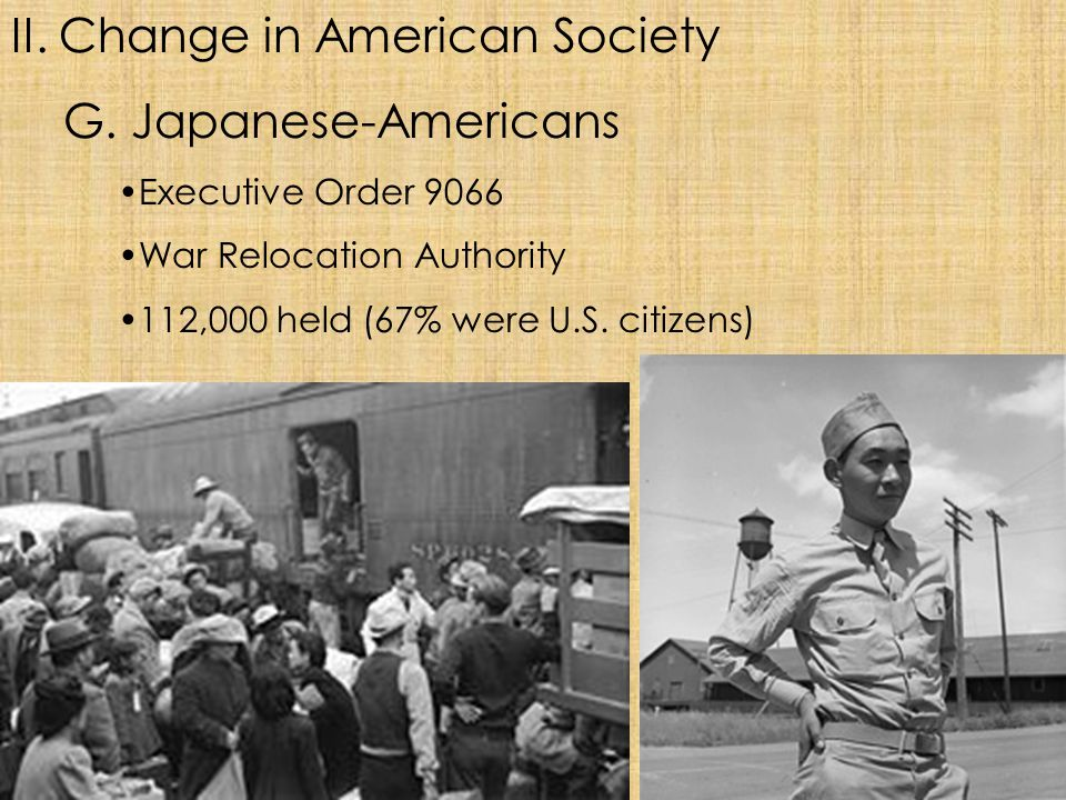 II. Change in American Society G. Japanese-Americans